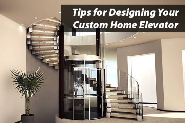 Tips to Design Your Custom Home Elevator