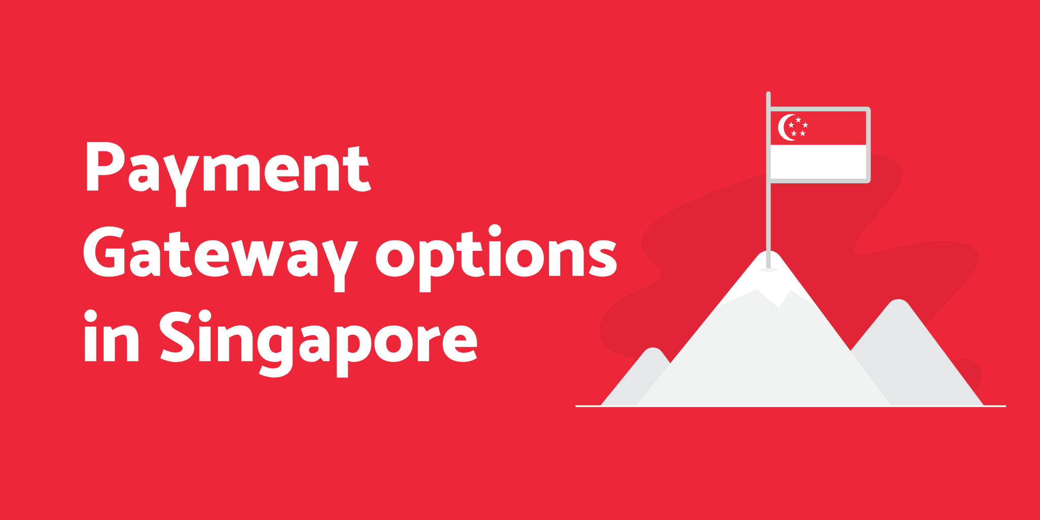 Payment Gateway Singapore giving boost to infrastructure and growth