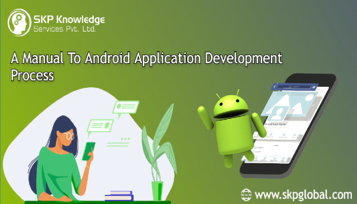 A Manual to Android Application Development Process